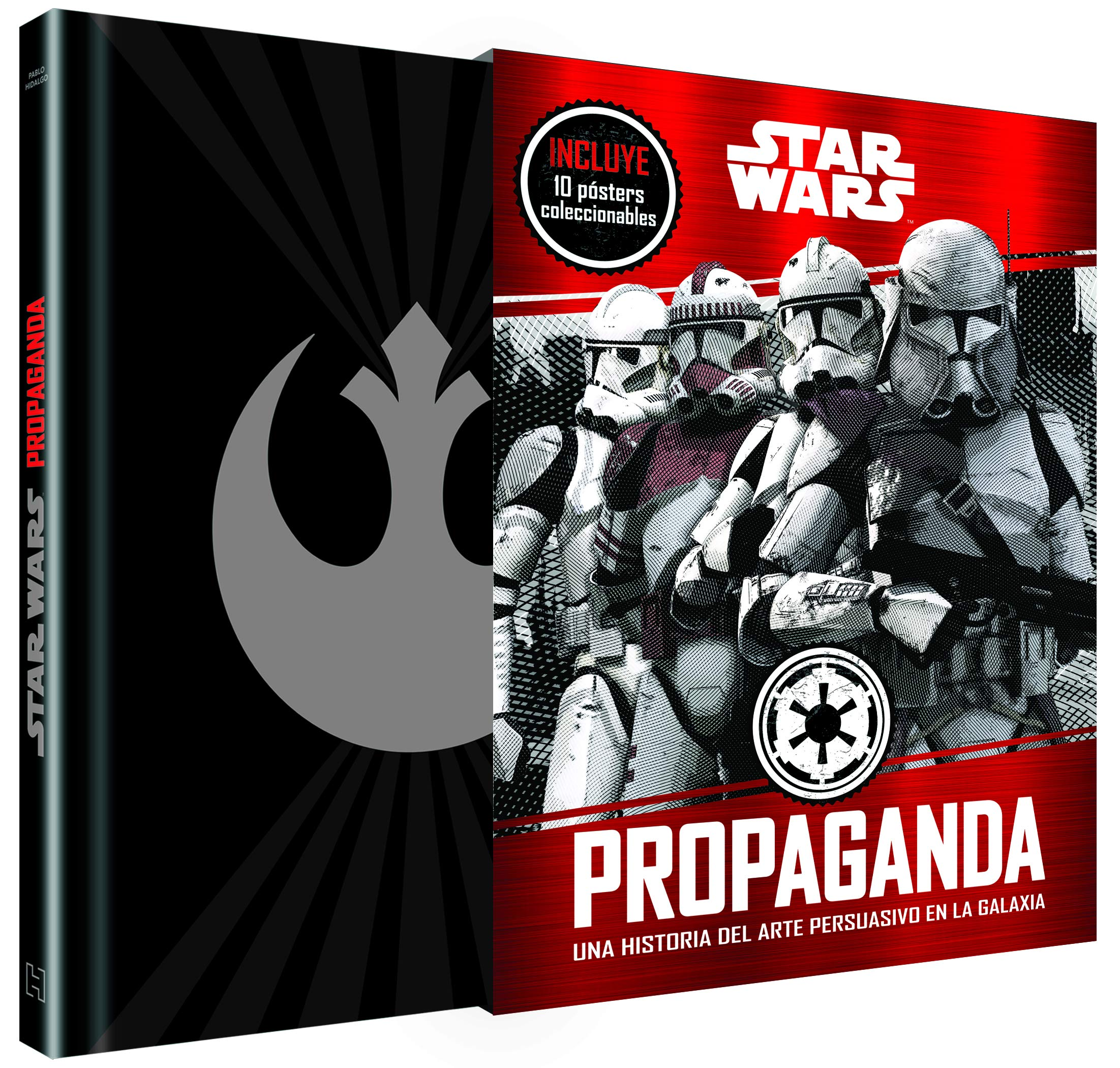 Star Wars Propaganda: Una historia del arte persuasivo en la...